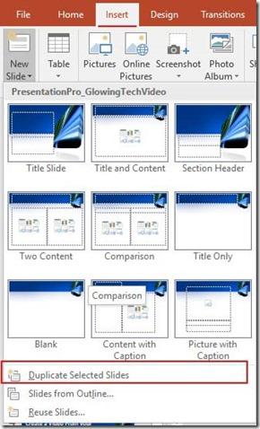 Insert - New Slide - Duplicate Selected Slides